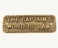 Mässingskylt The captain's word is law